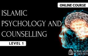 Islamic Psychology & Counselling – Level 1