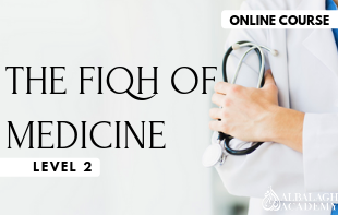 The Fiqh of Medicine – Level 2