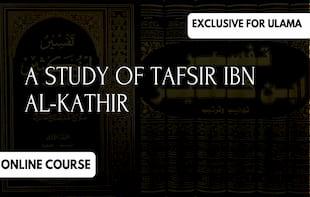 A Study of Tafsīr Ibn Kathīr