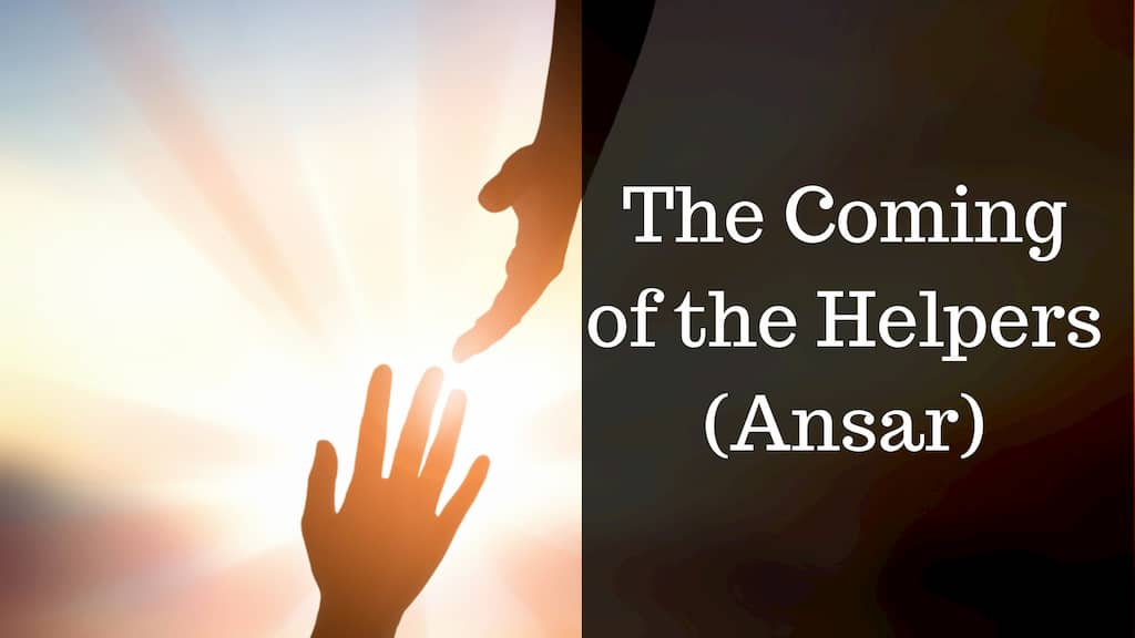 The Coming of the Helpers (Ansar)