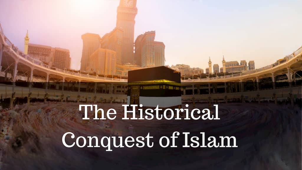 The Historical Conquest of Islam
