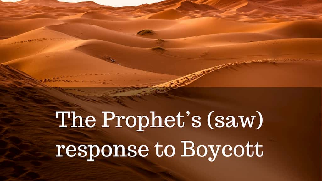 The Prophet's (saw) response to Boycott