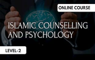 Islamic Psychology and Counselling- Level 2