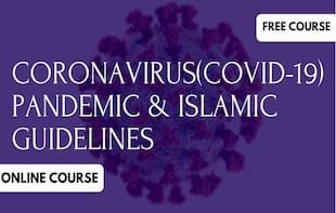 Coronavirus (COVID-19) Pandemic & Islamic Guidelines