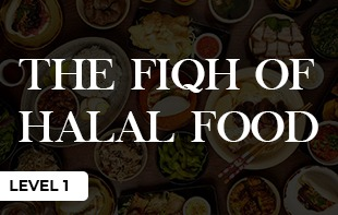 The Fiqh of Halal Food – Level 1