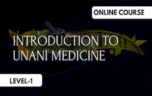 Introduction to Unani Medicine (Level-1)